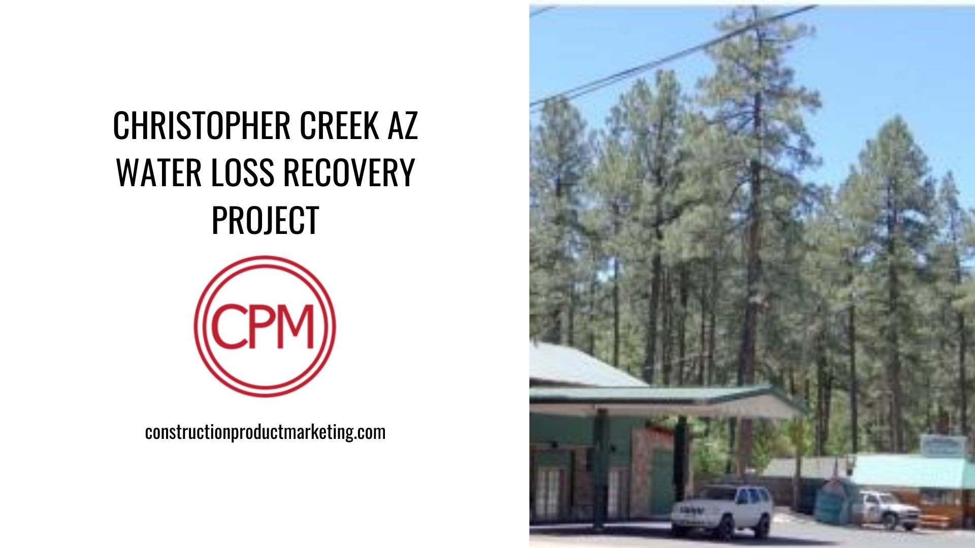 Christopher Creek AZ Water Loss Recovery Project