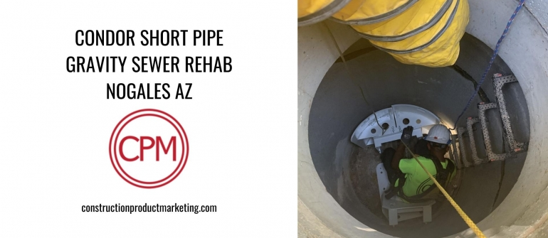 Condor Short Pipe Gravity Sewer Rehab, Nogales AZ